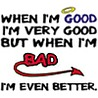 Аватар when i\'m good, i\'m very good, but when i\'m bad, i\'m even better