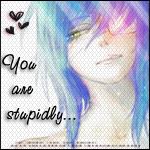 Аватар You are stupidly... (© Miku), добавлено: 13.06.2008 22:27