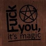 Аватар fuck you it's magic