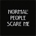 Аватар Надпись на черном фоне в стиле сериала Американская история ужасов / American Horror Story (NORMAL PEOPLE SCARE ME / Нормальные люди меня пугают)