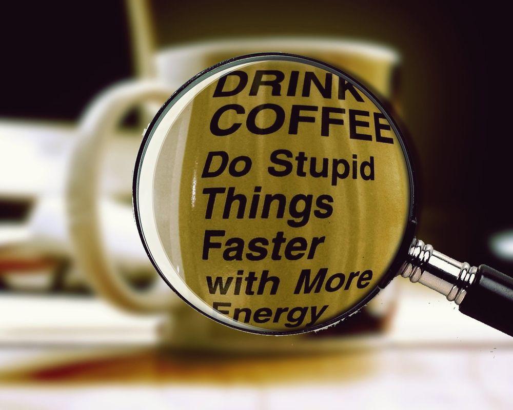 Обои для рабочего стола Drink Coffee. Do stupid Things faster with more energy