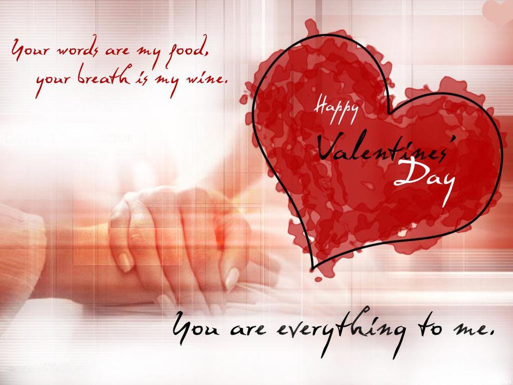Обои для рабочего стола К «Дню Святого Валентина» (Happy Valentines' Day)-Your words are my food, Your breath is my wine. You fre everything to me.