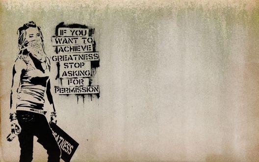 Обои На стене нарисована девушка рисующая граффити (If you want to achieve greatness stop asking for permission)