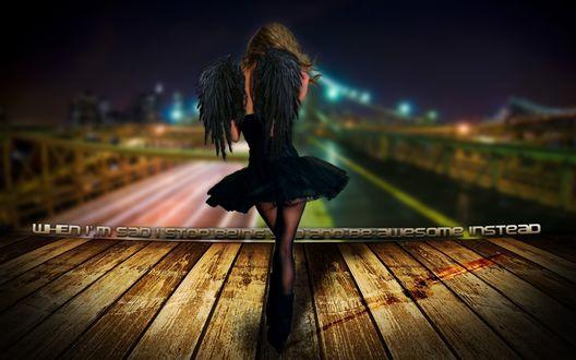 Обои Грустная девушка с чёрными крыльями за спиной ночью стоит на мосту (when i`m sad i stop being sad and be awesome instead)