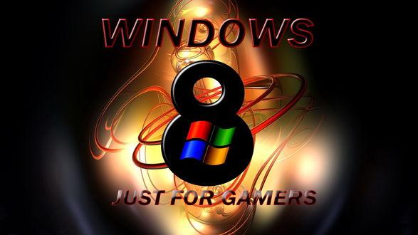 Обои WINDOWS 8 / Виндоус Восемь (just for gamers / только для геймеров)