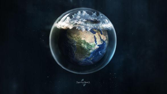 Обои Земной шар с облаками в пузыре и надпись There is no planet B / Планеты B не существует