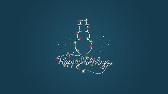 Обои Снеговик из проводов с горящими лампочками гирлянды, и надписью Happy Holidays / Счастливых выходных