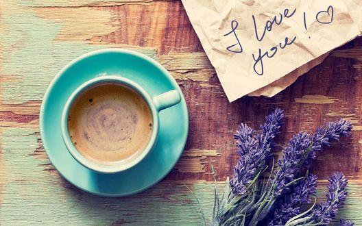 Обои Чашка кофе, веточки лаванды и записка с надписью I love you / Я люблю тебя и сердечком