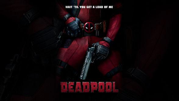 Обои Дэдпул / Deadpool из одноименного фильма (WAIT TIL YOU GET A LOAD OF ME)