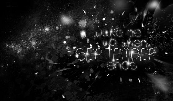 Обои Надпись Wake me up when september ends / Разбудите меня когда сентябрь закончится