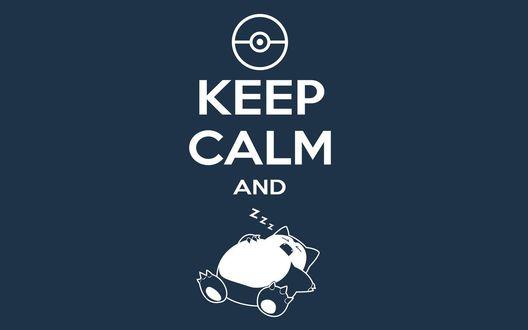 Обои Надпись:Keep calm and / Сохраняй спокойствие и спящий Снорлакс / Snorlax из аниме Pokemon / Покемон