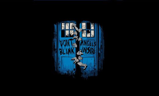 Обои ТАРДИС / TARDIS из сериала Доктор Кто / Doctor Who с надписью Dont blink angels inside / Не моргай, ангелы внутри