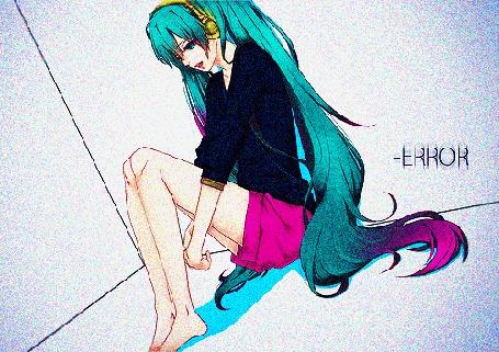 ���� Vocaloid Hatsune Miku / �������� ������� ���� � ��������� ����� � ����� �������� ���� ������ (-ERROR) (� D.Phantom), ���������: 06.11.2012 09:48